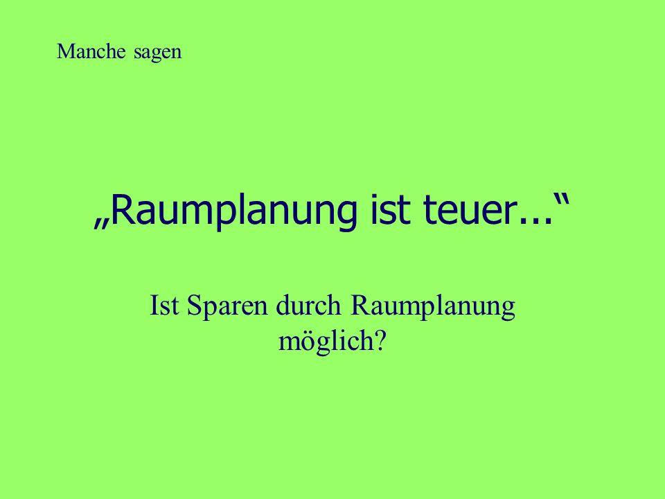 """""""Raumplanung ist teuer..."""