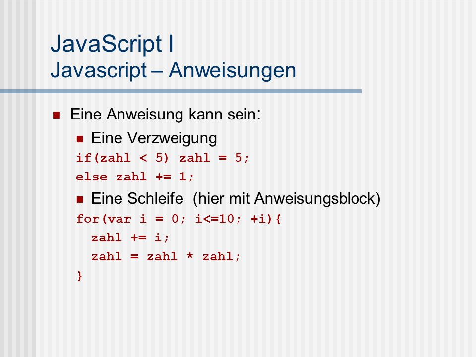 JavaScript I Javascript – Anweisungen