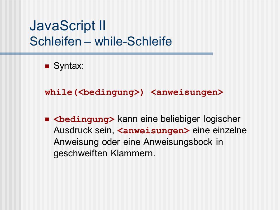 JavaScript II Schleifen – while-Schleife