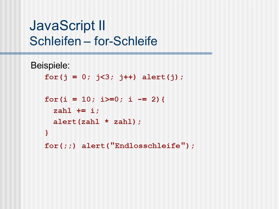 JavaScript II Schleifen – for-Schleife