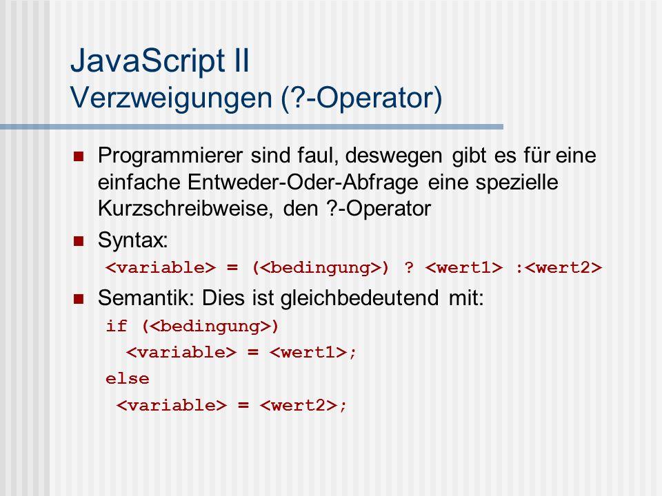 JavaScript II Verzweigungen ( -Operator)