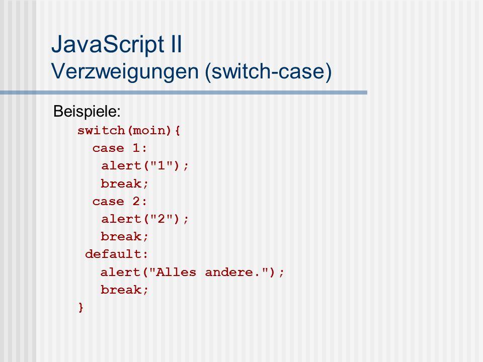JavaScript II Verzweigungen (switch-case)