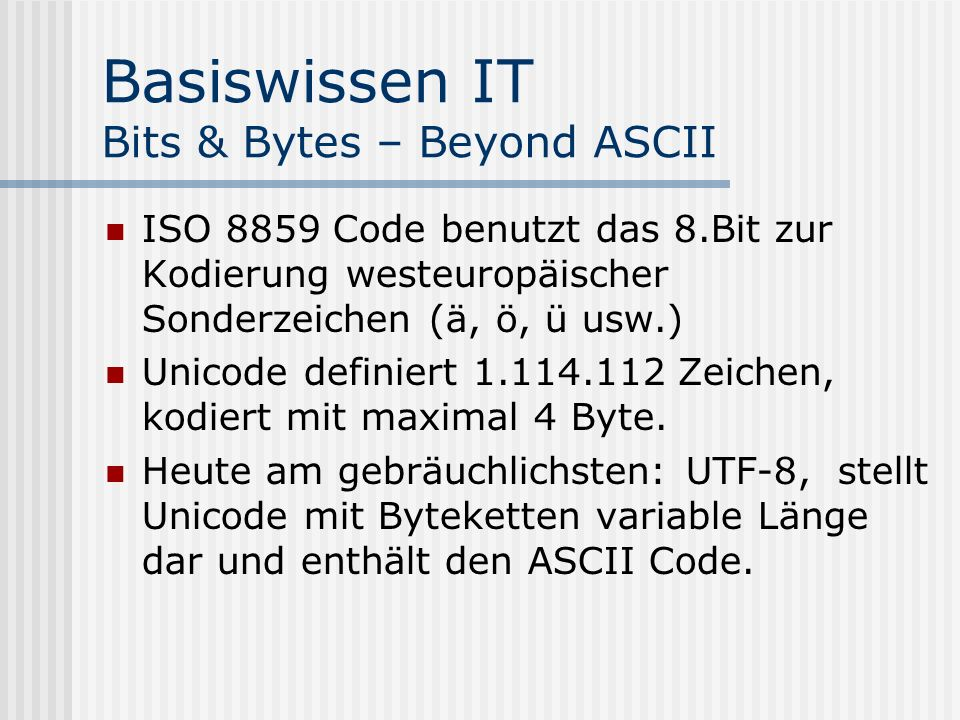 Basiswissen IT Bits & Bytes – Beyond ASCII