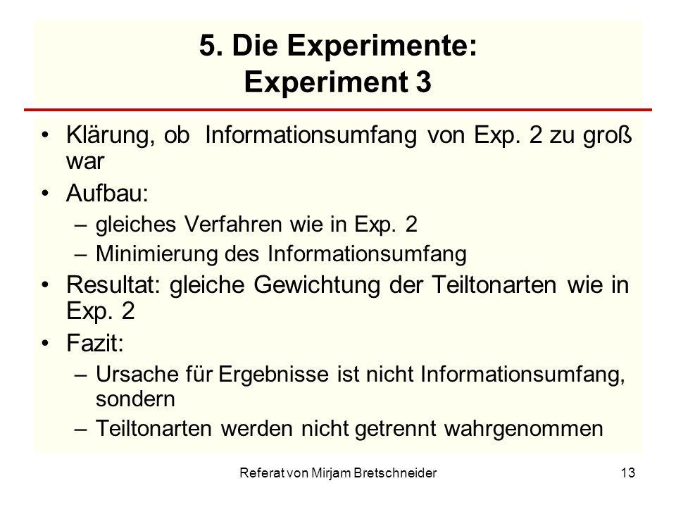 5. Die Experimente: Experiment 3
