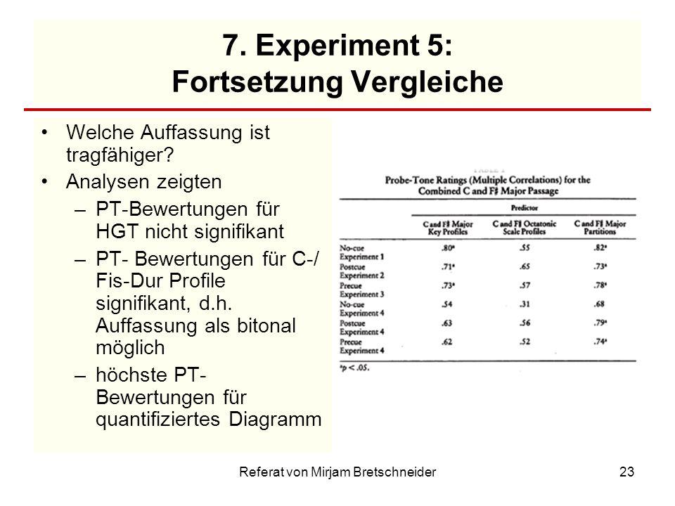 7. Experiment 5: Fortsetzung Vergleiche