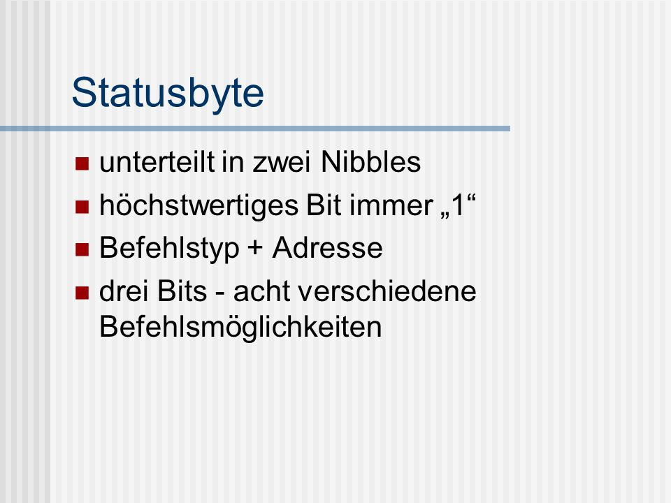 """Statusbyte unterteilt in zwei Nibbles höchstwertiges Bit immer """"1"""