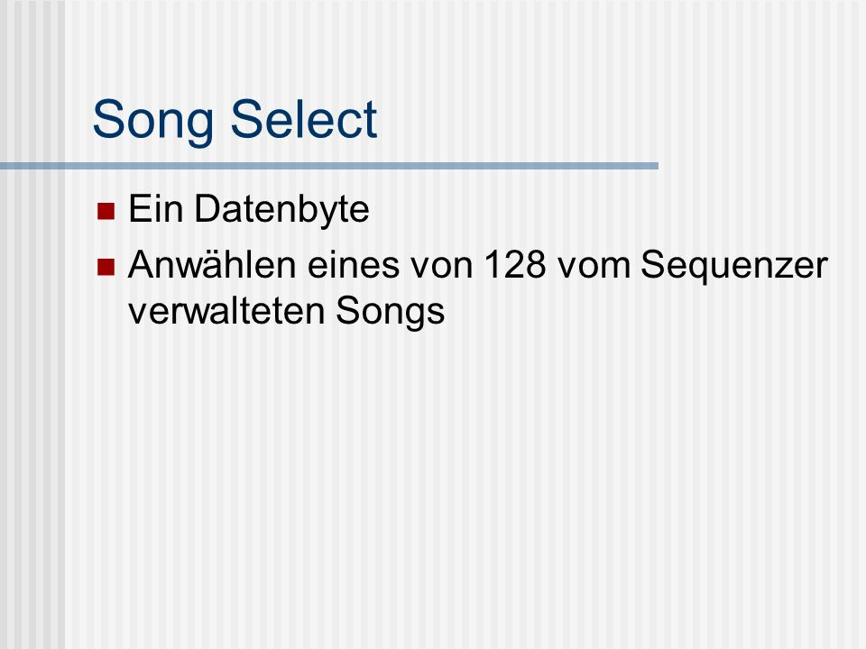Song Select Ein Datenbyte