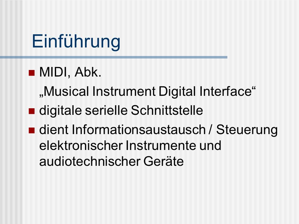 "Einführung MIDI, Abk. ""Musical Instrument Digital Interface"