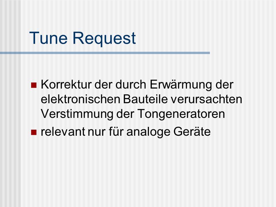 Tune Request Korrektur der durch Erwärmung der elektronischen Bauteile verursachten Verstimmung der Tongeneratoren.