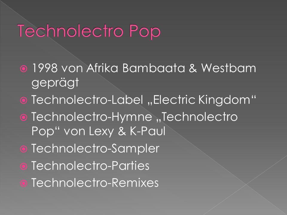 Technolectro Pop 1998 von Afrika Bambaata & Westbam geprägt