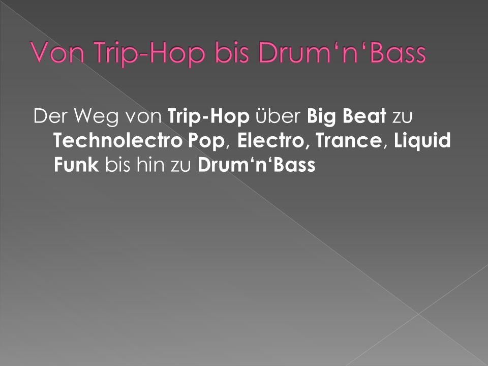 Von Trip-Hop bis Drum'n'Bass