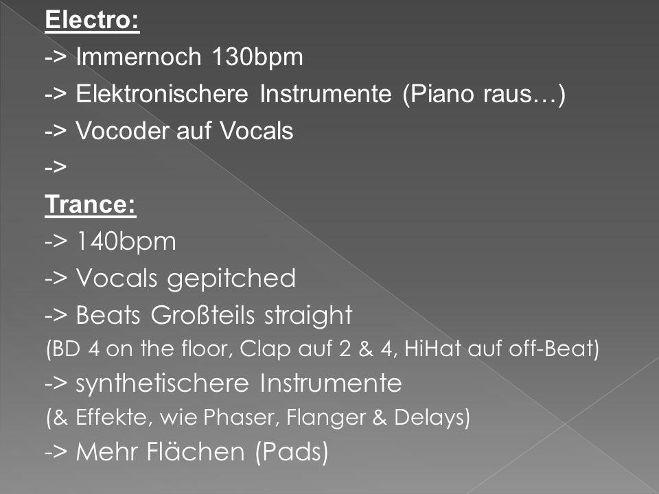 -> Elektronischere Instrumente (Piano raus…)
