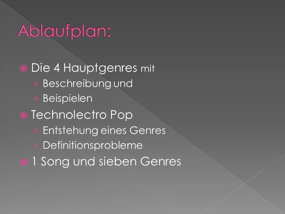 Ablaufplan: Die 4 Hauptgenres mit Technolectro Pop