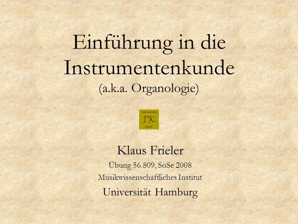 Einführung in die Instrumentenkunde (a.k.a. Organologie)