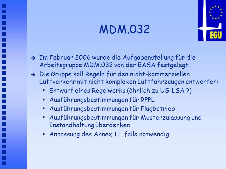 MDM.032Im Februar 2006 wurde die Aufgabenstellung für die Arbeitsgruppe MDM.032 von der EASA festgelegt.