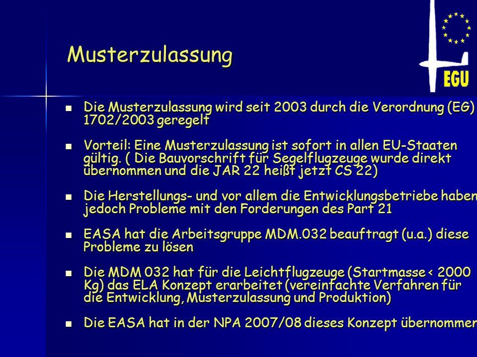 Musterzulassung Die Musterzulassung wird seit 2003 durch die Verordnung (EG) 1702/2003 geregelt.