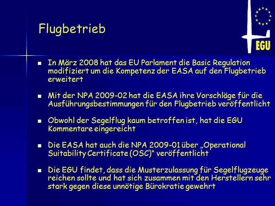 Flugbetrieb In März 2008 hat das EU Parlament die Basic Regulation modifiziert um die Kompetenz der EASA auf den Flugbetrieb erweitert.