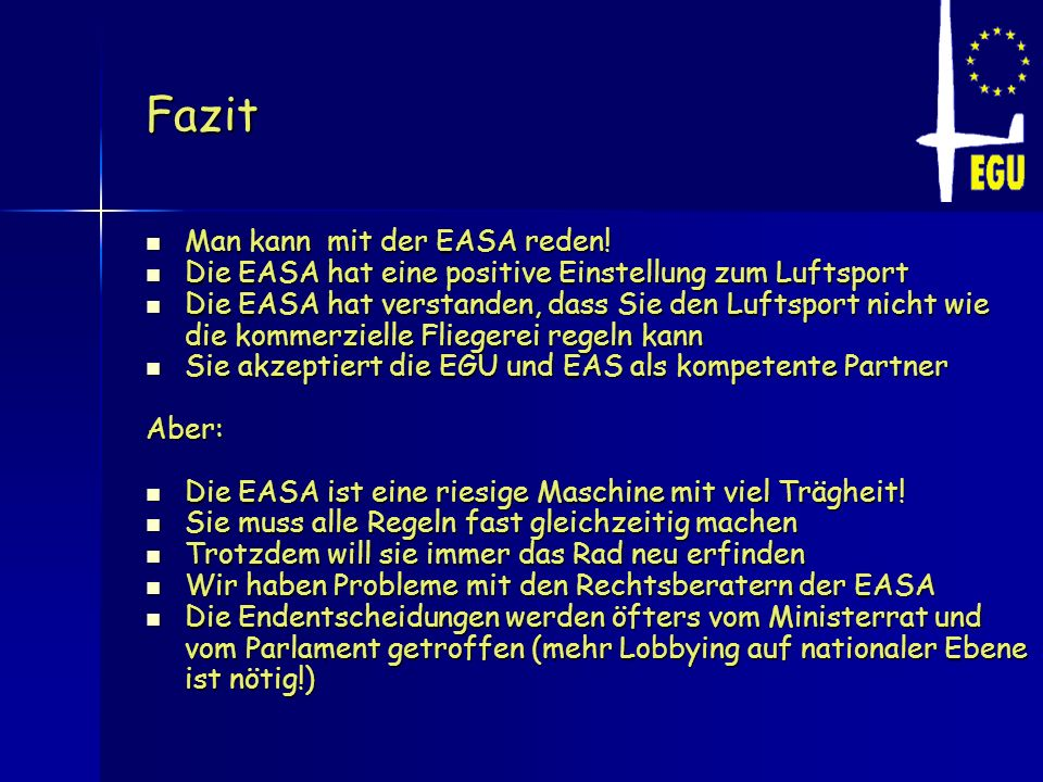 Fazit Man kann mit der EASA reden!
