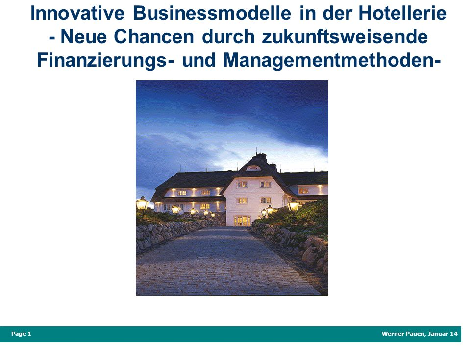Innovative Businessmodelle in der Hotellerie - Neue Chancen durch zukunftsweisende Finanzierungs- und Managementmethoden-