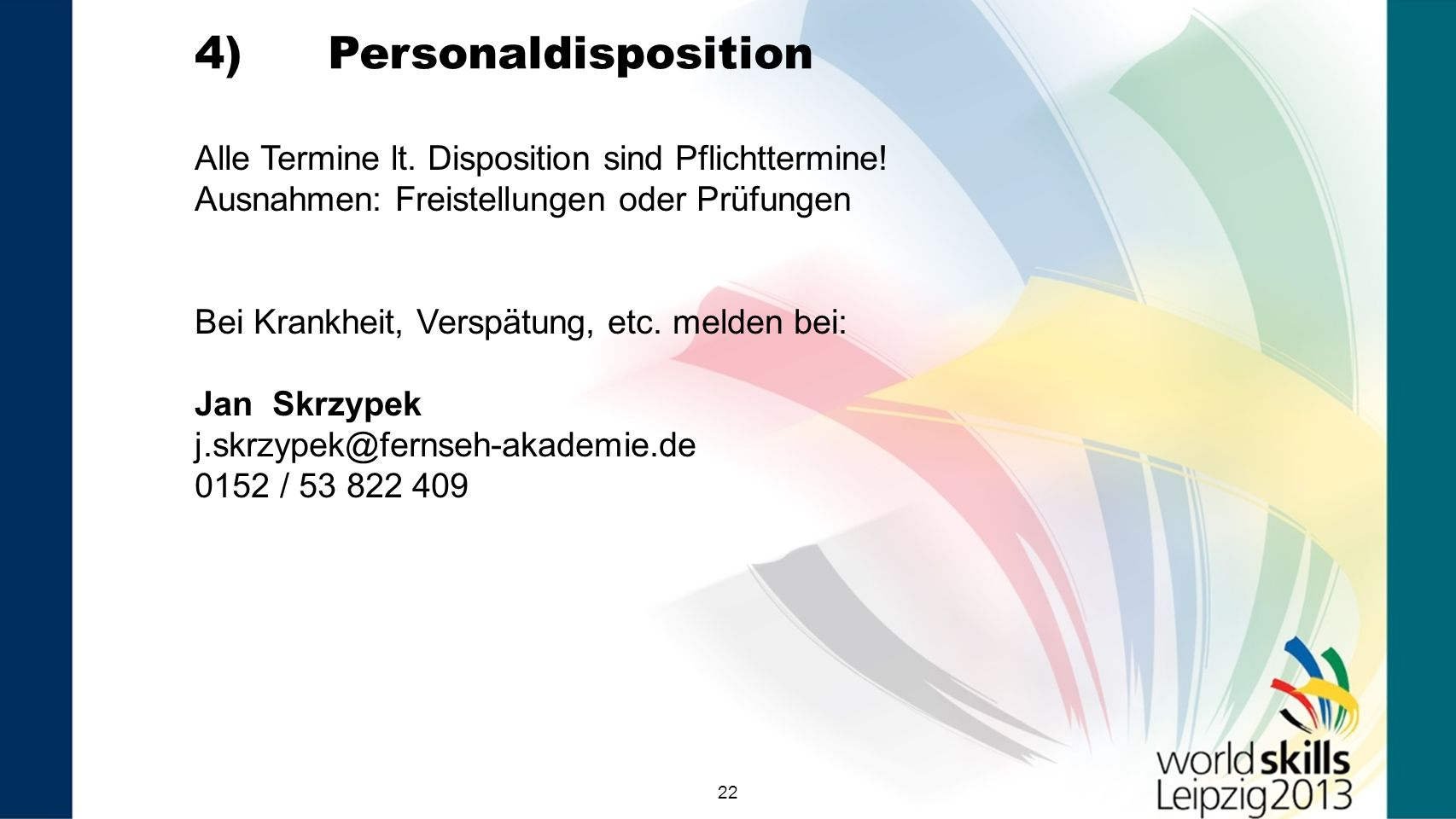 4) Personaldisposition