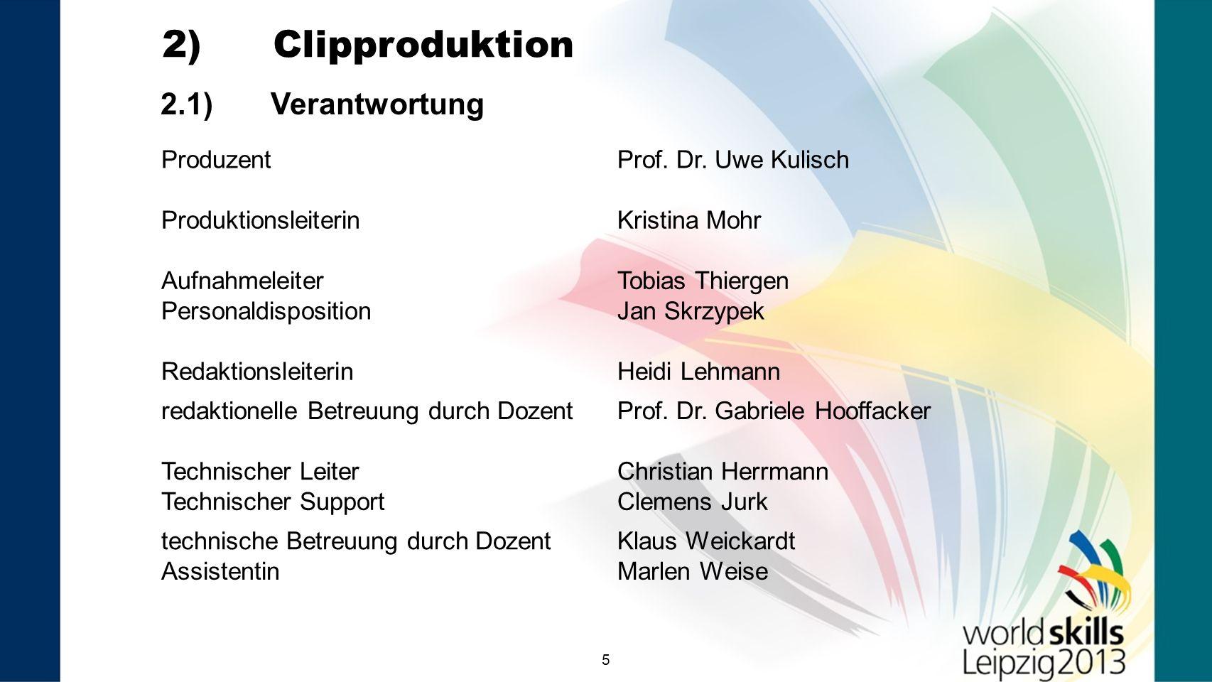 2) Clipproduktion 2.1) Verantwortung Produzent Prof. Dr. Uwe Kulisch