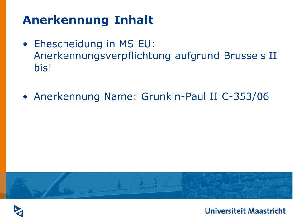 Anerkennung Inhalt Ehescheidung in MS EU: Anerkennungsverpflichtung aufgrund Brussels II bis.