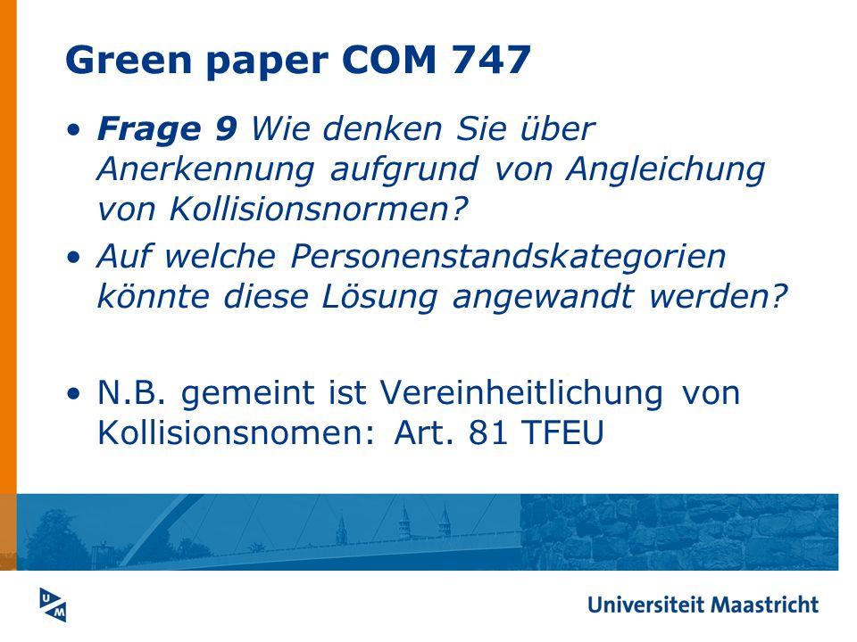 Green paper COM 747 Frage 9 Wie denken Sie über Anerkennung aufgrund von Angleichung von Kollisionsnormen