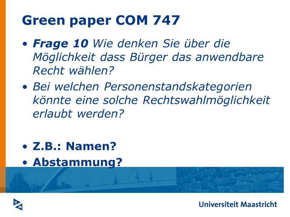 Green paper COM 747 Frage 10 Wie denken Sie über die Möglichkeit dass Bürger das anwendbare Recht wählen