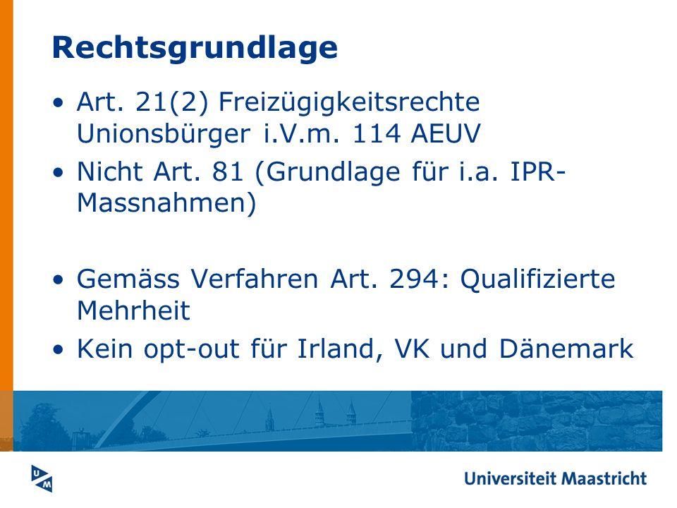 Rechtsgrundlage Art. 21(2) Freizügigkeitsrechte Unionsbürger i.V.m. 114 AEUV. Nicht Art. 81 (Grundlage für i.a. IPR-Massnahmen)