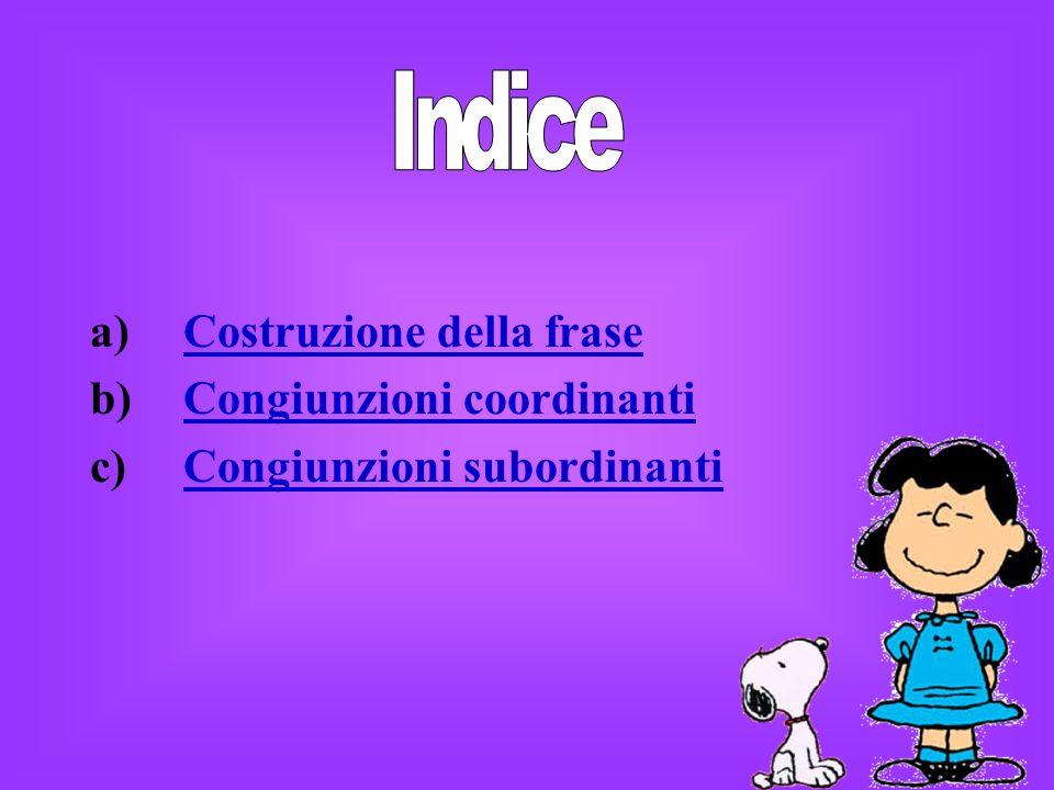 Indice Costruzione della frase Congiunzioni coordinanti