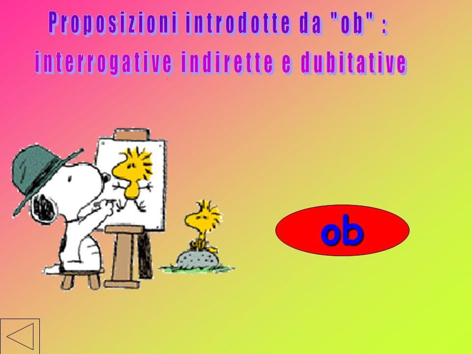 ob Proposizioni introdotte da ob :