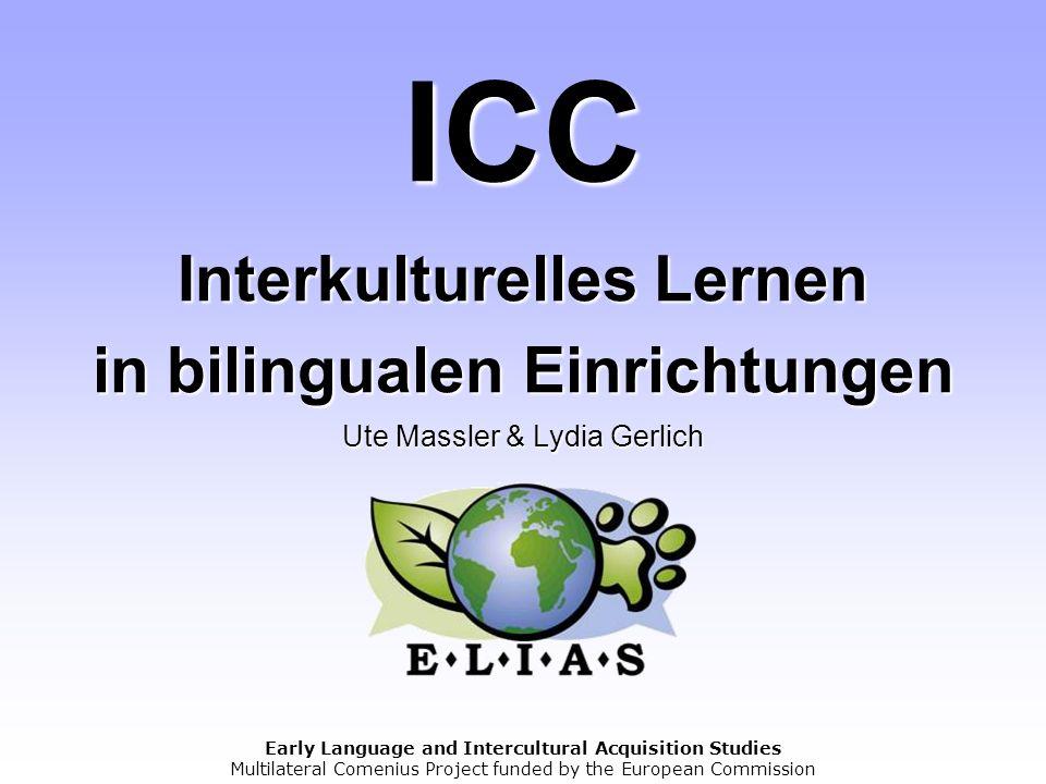 ICC Interkulturelles Lernen in bilingualen Einrichtungen Ute Massler & Lydia Gerlich