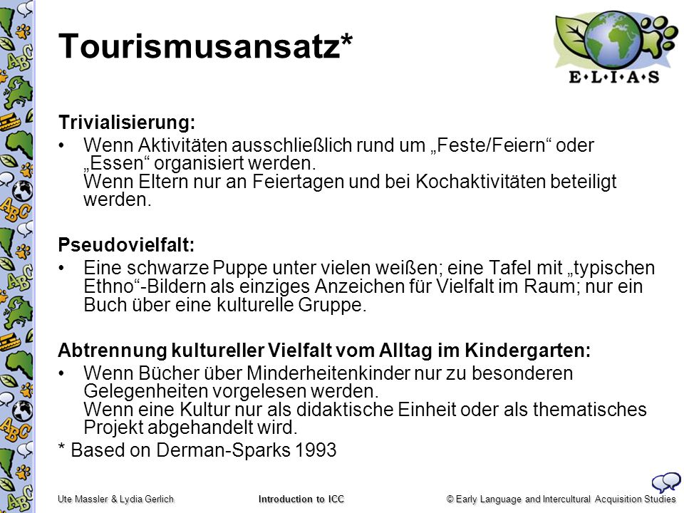 Tourismusansatz* Trivialisierung: