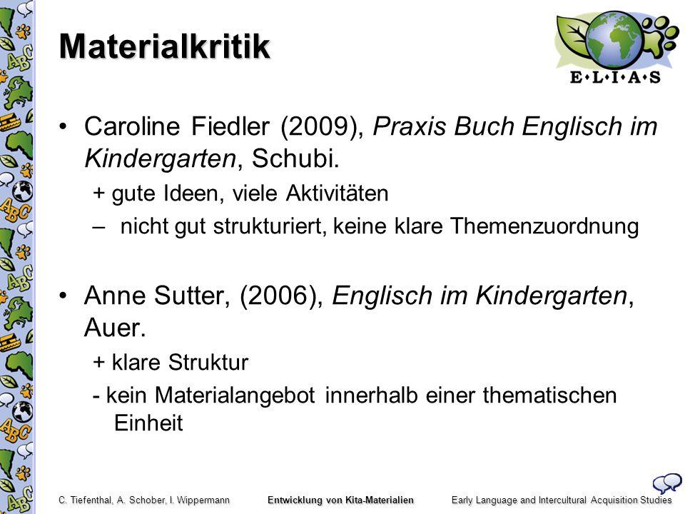 Materialkritik Caroline Fiedler (2009), Praxis Buch Englisch im Kindergarten, Schubi. + gute Ideen, viele Aktivitäten.