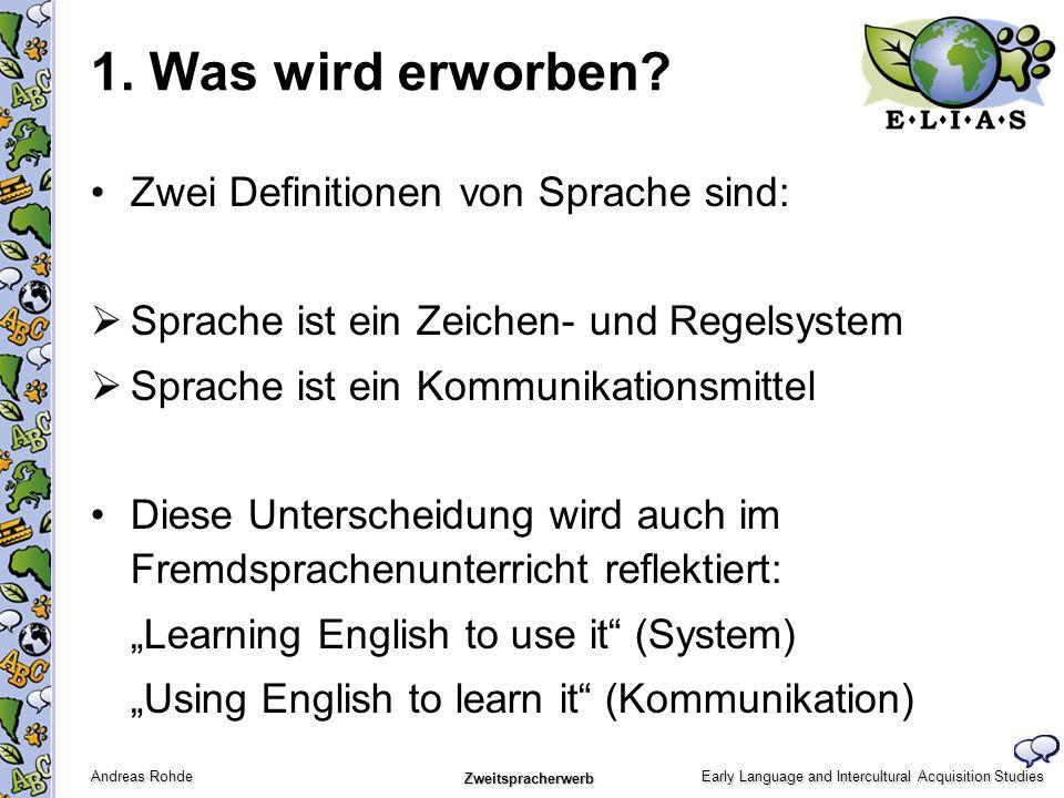 1. Was wird erworben Zwei Definitionen von Sprache sind: