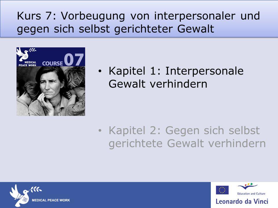 Kurs 7: Vorbeugung von interpersonaler und gegen sich selbst gerichteter Gewalt