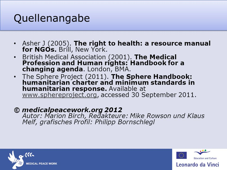 Quellenangabe Asher J (2005). The right to health: a resource manual for NGOs. Brill, New York.