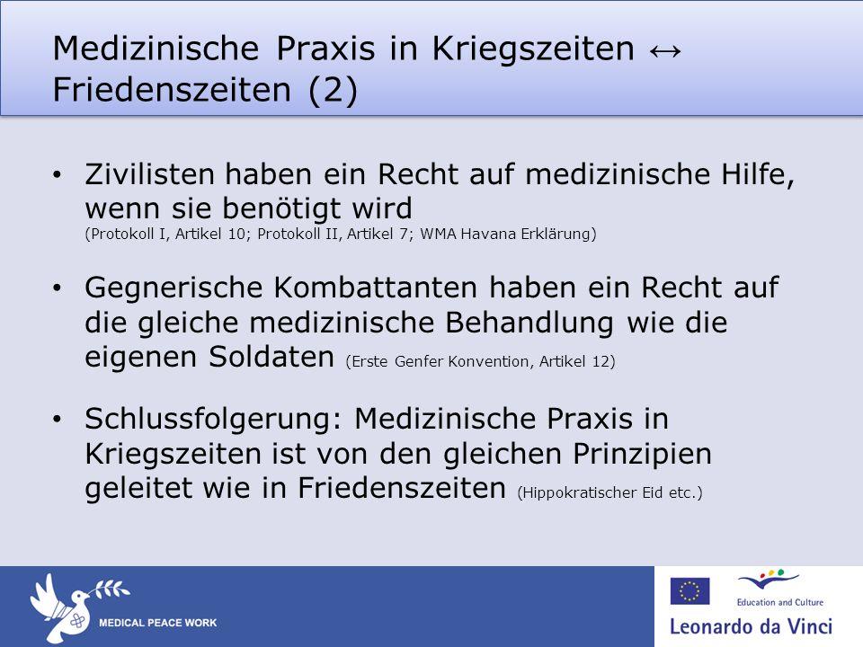 Medizinische Praxis in Kriegszeiten ↔ Friedenszeiten (2)