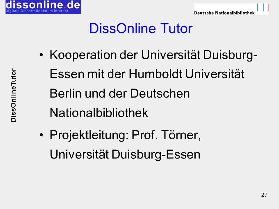 DissOnline Tutor Kooperation der Universität Duisburg-Essen mit der Humboldt Universität Berlin und der Deutschen Nationalbibliothek.