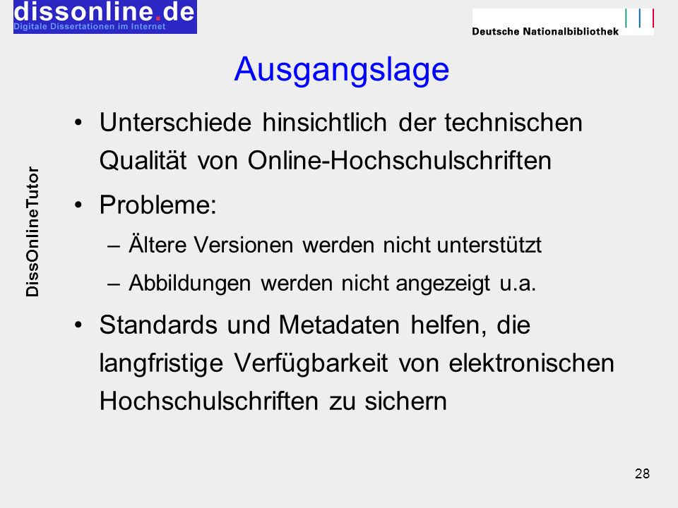 Ausgangslage Unterschiede hinsichtlich der technischen Qualität von Online-Hochschulschriften. Probleme: