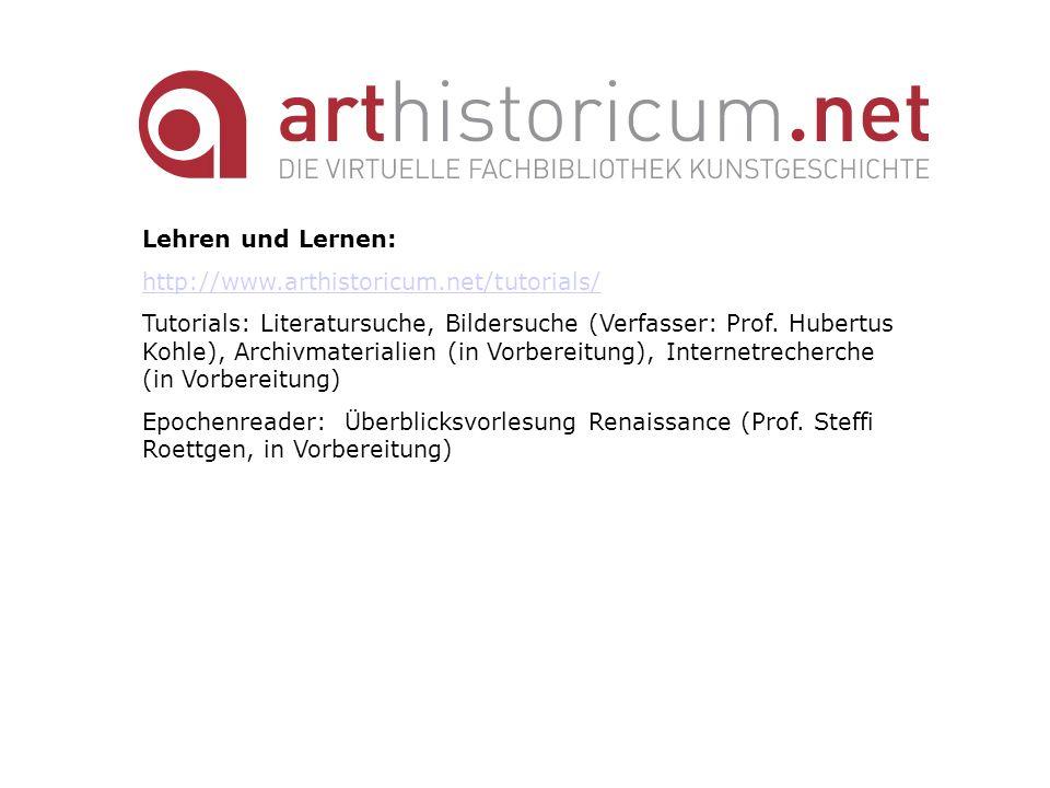 Lehren und Lernen: http://www.arthistoricum.net/tutorials/
