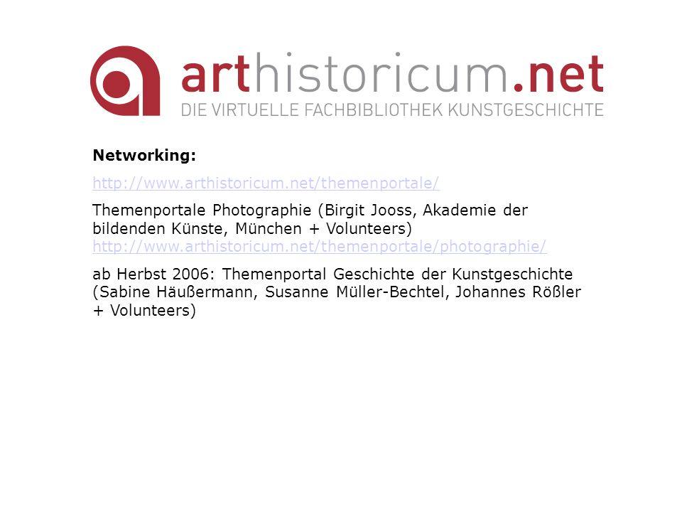 Networking: http://www.arthistoricum.net/themenportale/