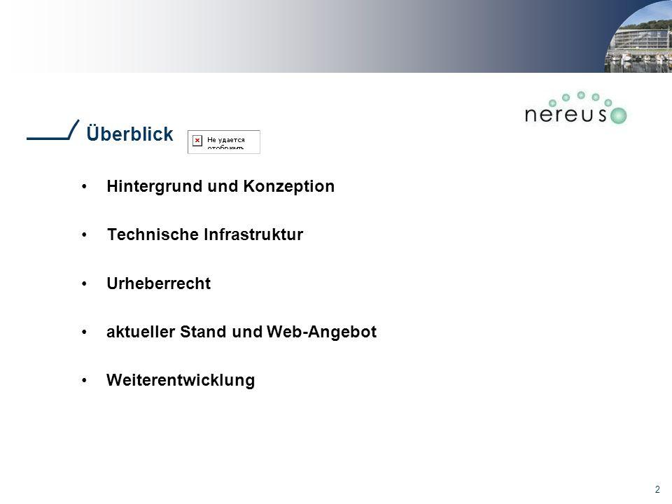 Überblick Hintergrund und Konzeption Technische Infrastruktur