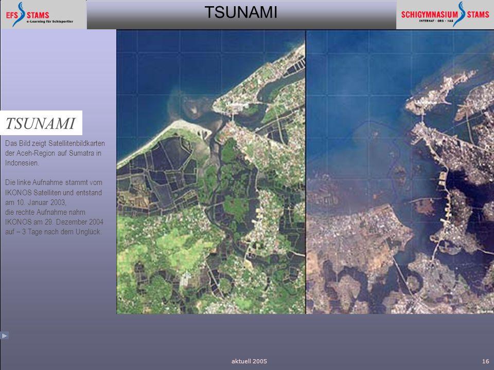 TSUNAMI Das Bild zeigt Satellitenbildkarten der Aceh-Region auf Sumatra in Indonesien.