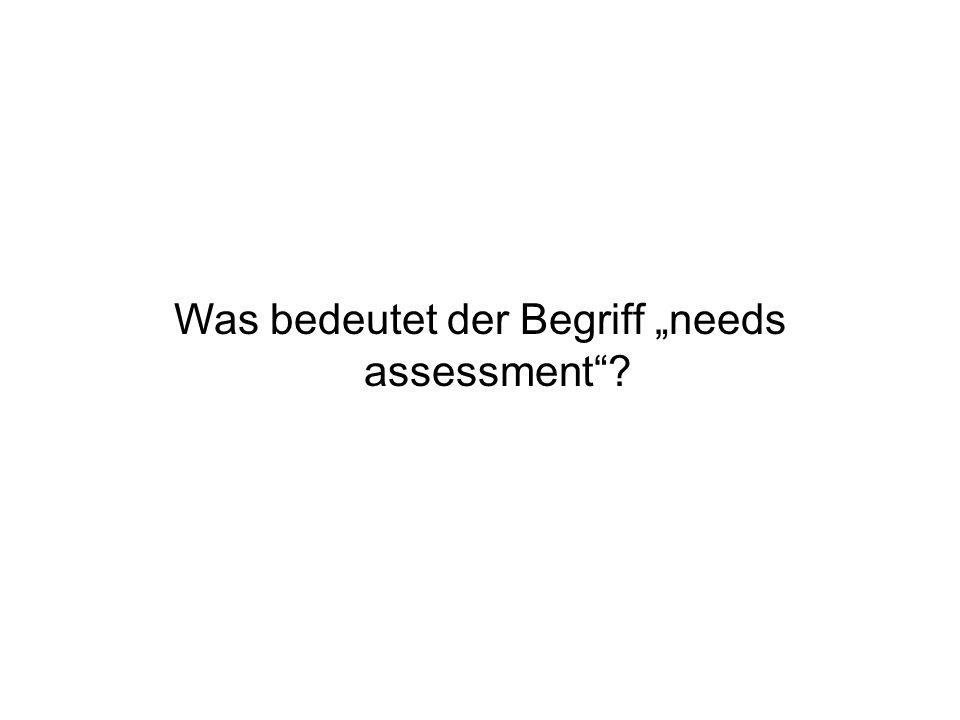 "Was bedeutet der Begriff ""needs assessment"