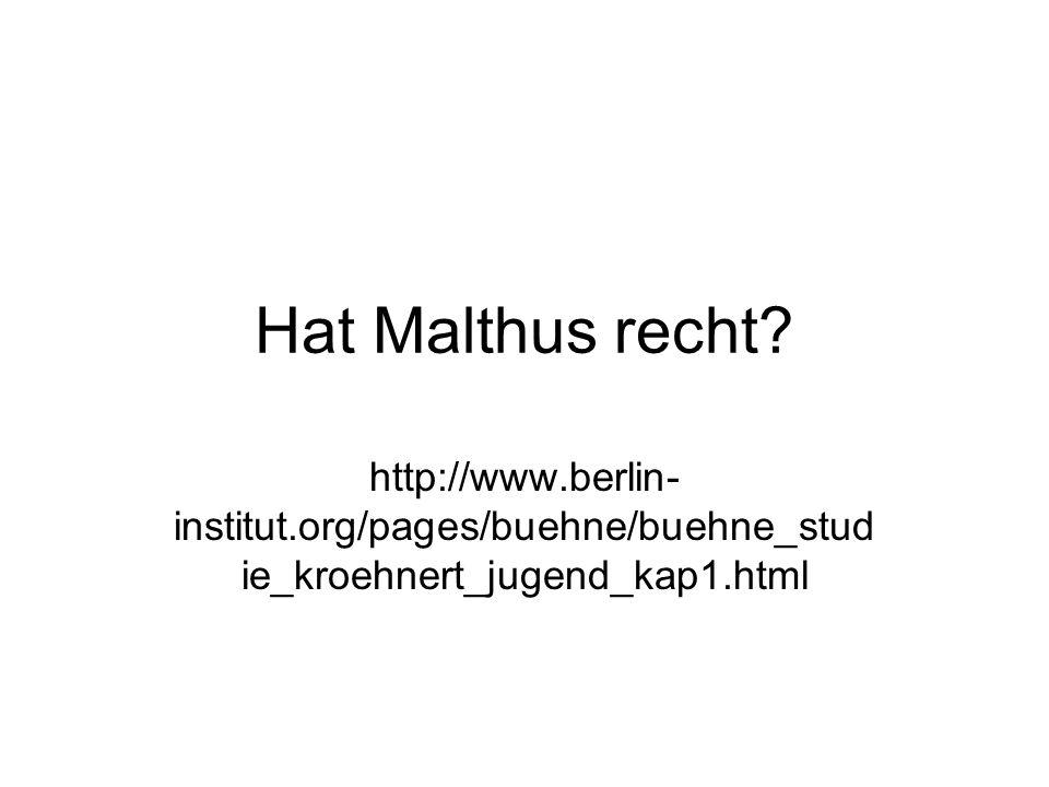 Hat Malthus recht.