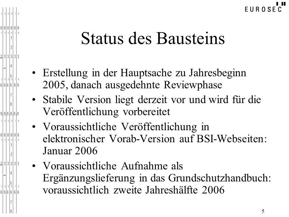 Status des Bausteins Erstellung in der Hauptsache zu Jahresbeginn 2005, danach ausgedehnte Reviewphase.
