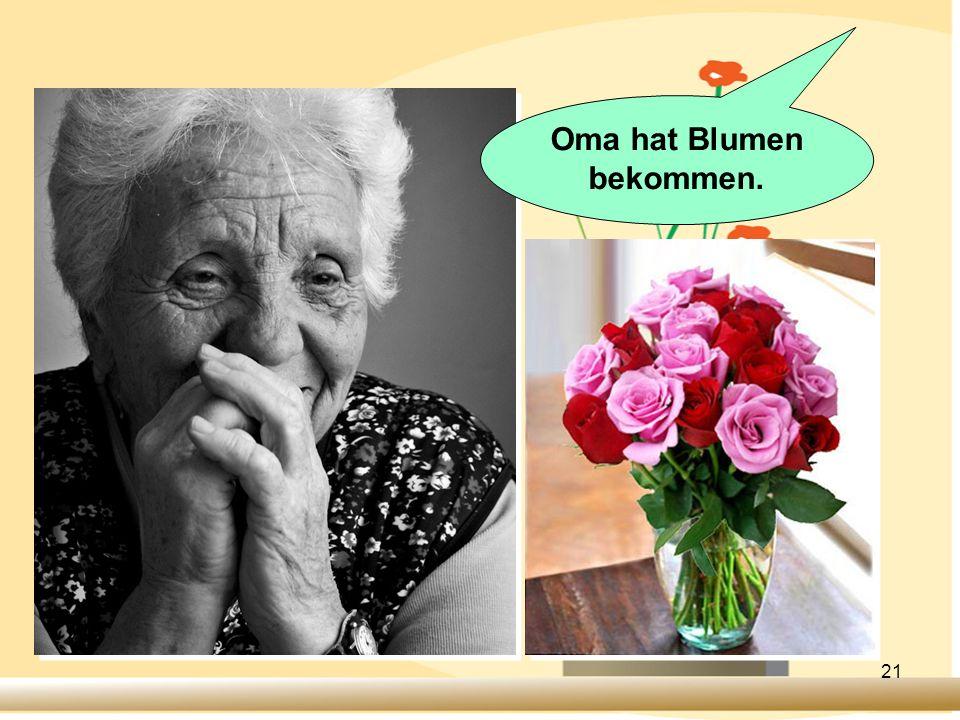 Oma hat Blumen bekommen.