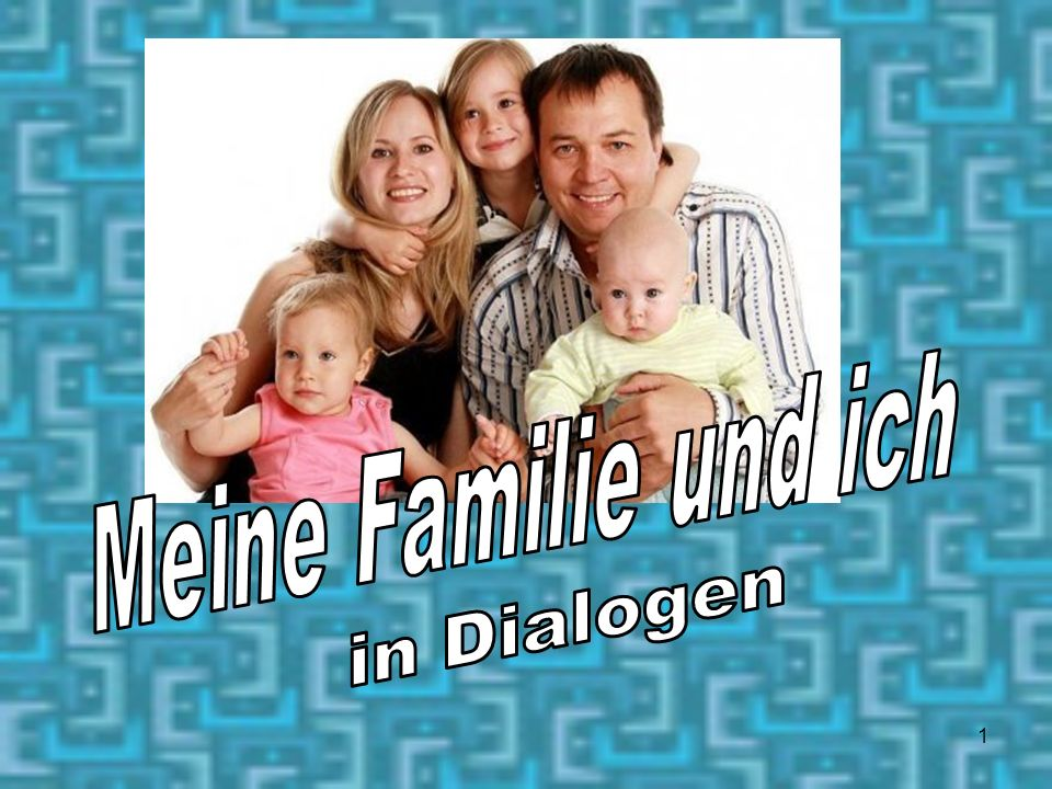 meine familie und ich in dialogen ppt video online herunterladen. Black Bedroom Furniture Sets. Home Design Ideas