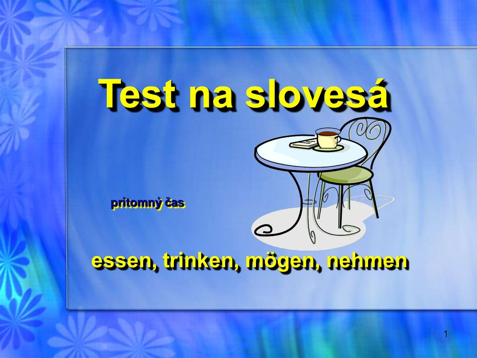 Test na slovesá prítomný čas essen, trinken, mögen, nehmen
